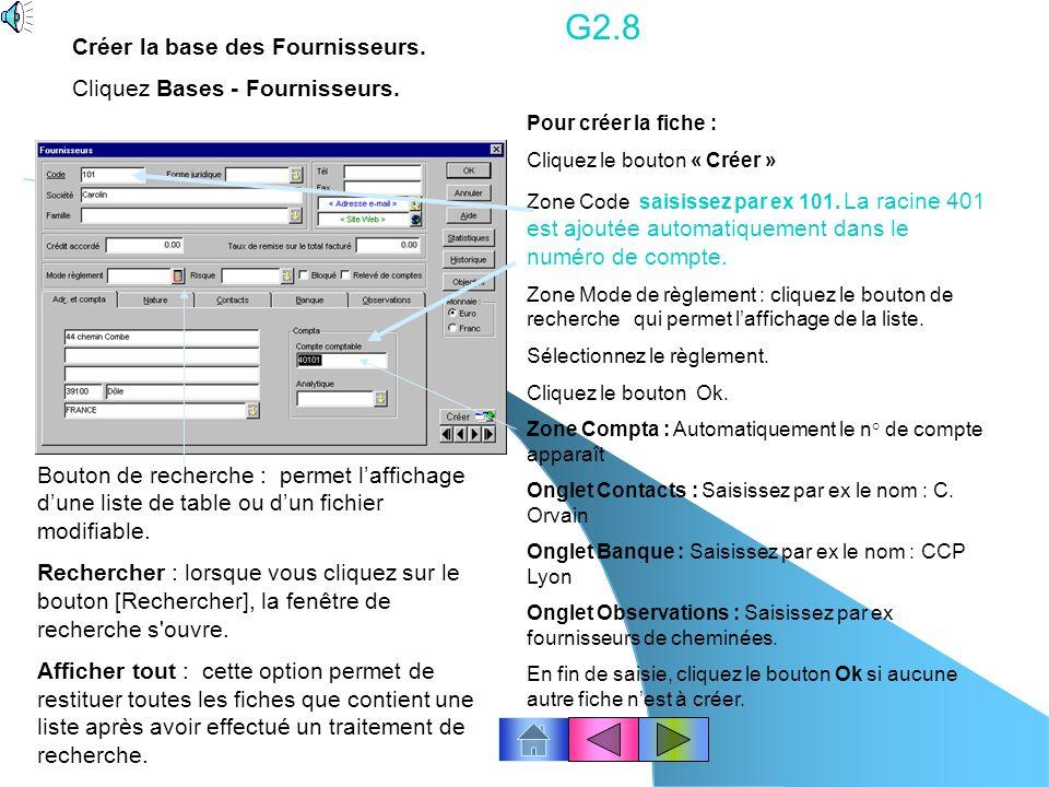 G2.7 Bouton de recherche : permet laffichage dune liste de table ou dun fichier modifiable.