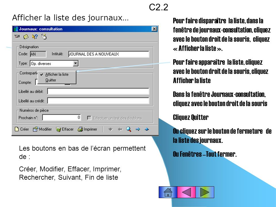 G2.6 Pour modifier une fiche : Placez le pointeur de la souris sur la ligne concernée, puis double-cliquez dessus ou cliquez licône « Modifier » ou cliquez avec le bouton droit de la souris, cliquez « Modifier » Modifiez les zones.