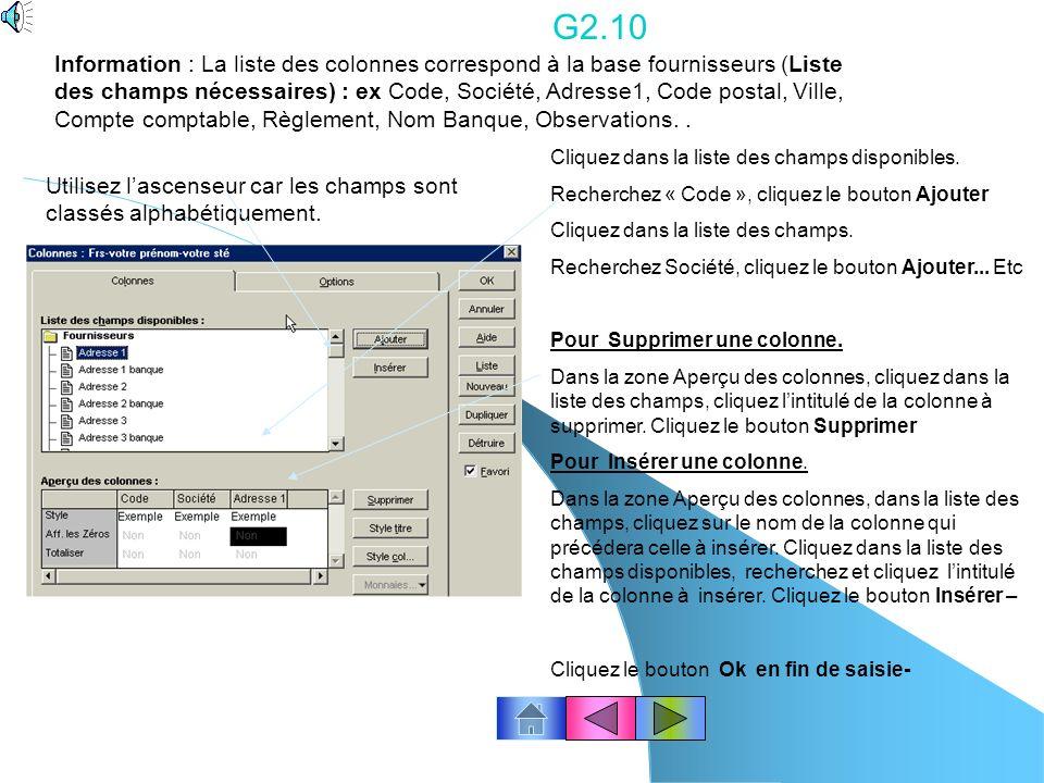 G2.9 Paramétrer laffichage des colonnes de la liste « Fournisseurs » Cliquez Bases – Fournisseurs. Cliquez le bouton « Propriétés ». Cliquez le bouton