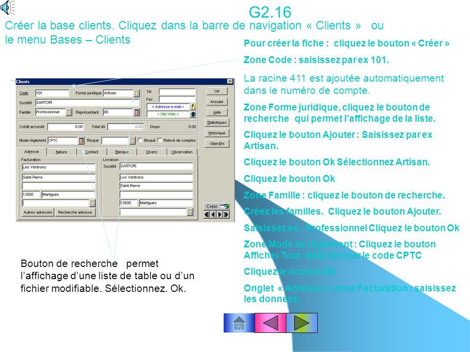 Créer la base des Familles d'articles. Cliquez Bases - Familles d'articles. Cliquez le bouton « Créer » G2.15 Zone Code et Libellé : saisissez les don