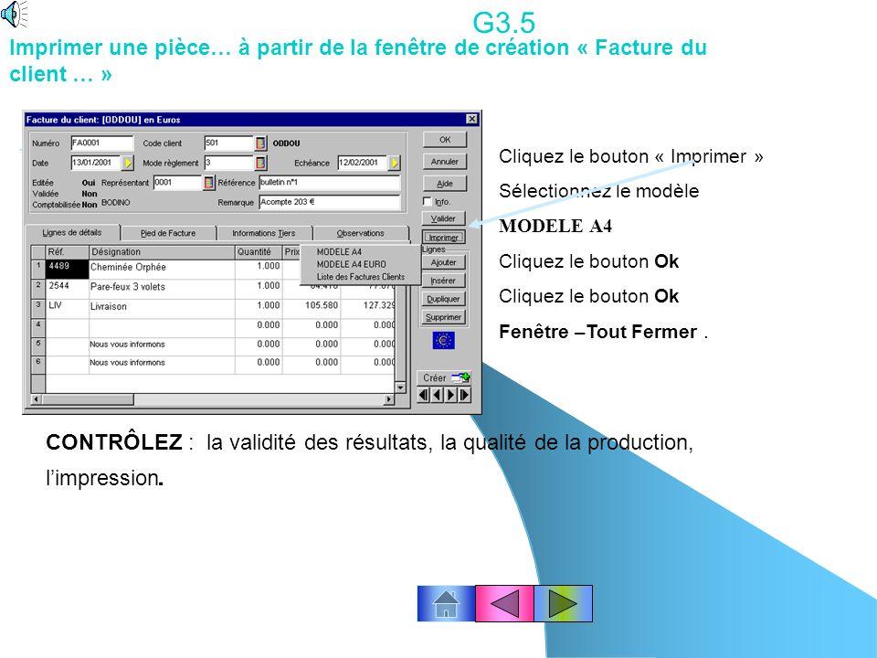 Imprimer une pièce… à partir de la liste des factures. Cliquez le bouton « factures » ou Ventes - factures… G3.4 Sélectionnez la facture à imprimer Cl