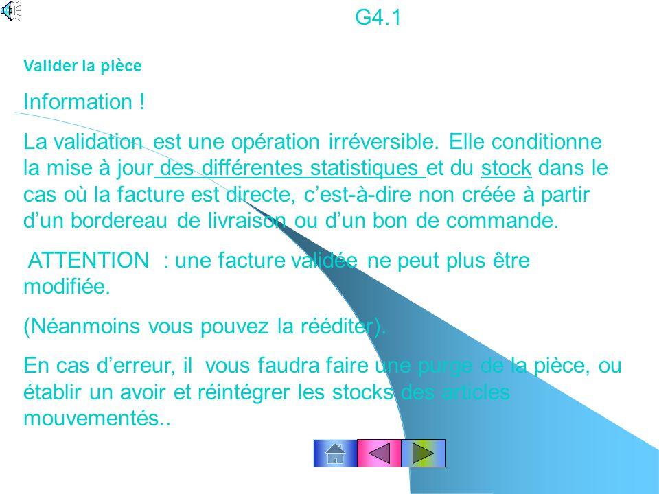 Imprimer une pièce… à partir de la fenêtre de création « Facture du client … » G3.5 Cliquez le bouton « Imprimer » Sélectionnez le modèle MODELE A4 Cliquez le bouton Ok Cliquez le bouton Ok Fenêtre –Tout Fermer.