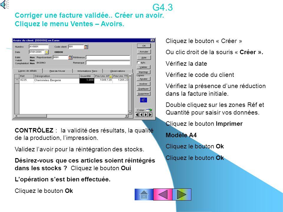 G4.2 Avec la souris, sélectionnez la pièce à valider. Le clic droit de la souris appelle un sous menu.. Cliquez Valider Confirmez-vous le traitement d