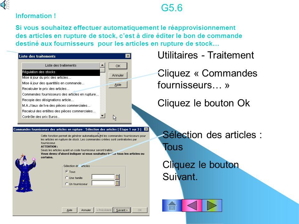 G5.5 GERER LES STOCKS… le suivi des stocks suite… Vérifiez que loption « triée par fournisseur» soit bien cochée Cliquez le bouton « Ok » Lédition app