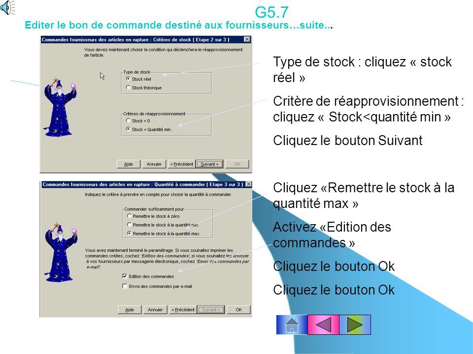 G5.6 Information ! Si vous souhaitez effectuer automatiquement le réapprovisionnement des articles en rupture de stock, cest à dire éditer le bon de c