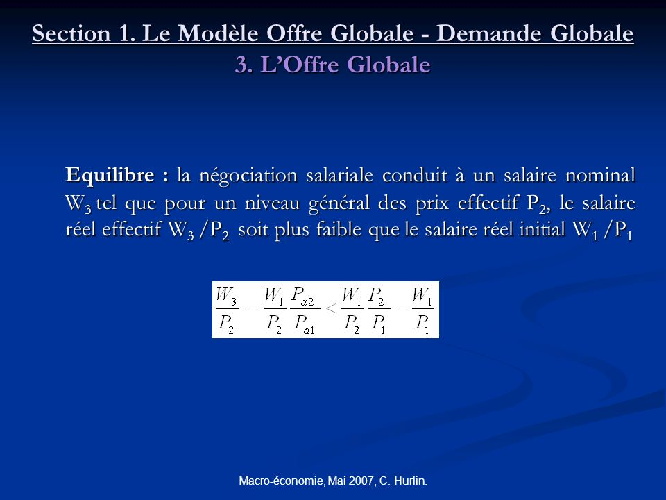 Macro-économie, Mai 2007, C. Hurlin. Section 1. Le Modèle Offre Globale - Demande Globale 3. LOffre Globale Equilibre : la négociation salariale condu