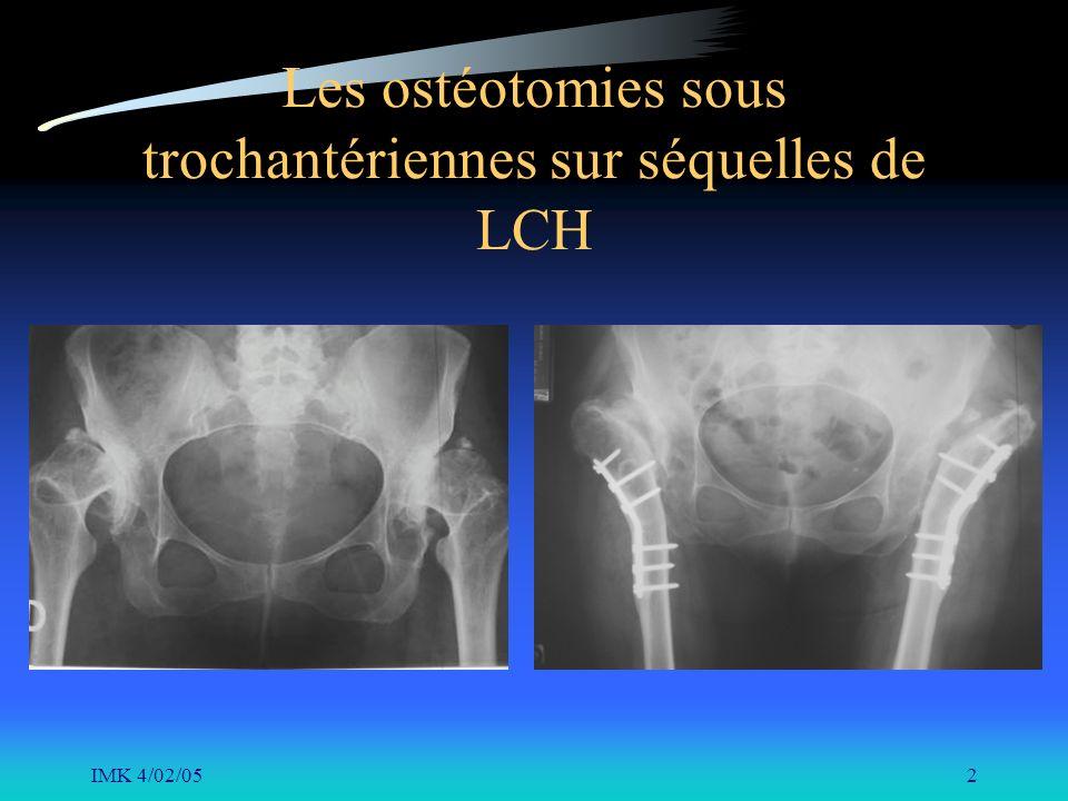 IMK 4/02/052 Les ostéotomies sous trochantériennes sur séquelles de LCH