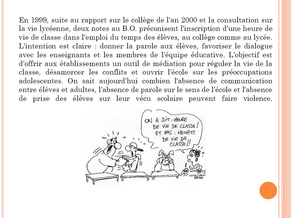 En 1999, suite au rapport sur le collège de l'an 2000 et la consultation sur la vie lycéenne, deux notes au B.O. préconisent l'inscription d'une heure