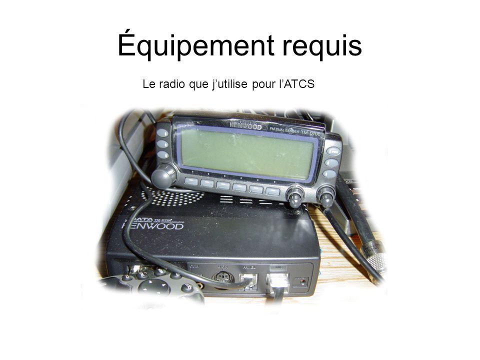 Équipement requis Le radio que jutilise pour lATCS