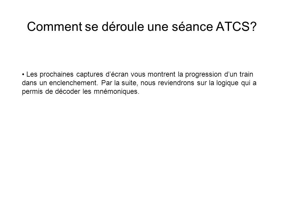 Comment se déroule une séance ATCS? Les prochaines captures décran vous montrent la progression dun train dans un enclenchement. Par la suite, nous re