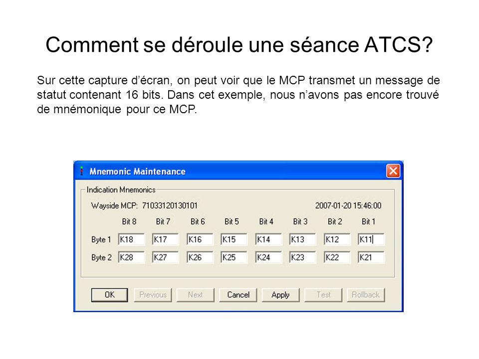 Comment se déroule une séance ATCS? Sur cette capture décran, on peut voir que le MCP transmet un message de statut contenant 16 bits. Dans cet exempl