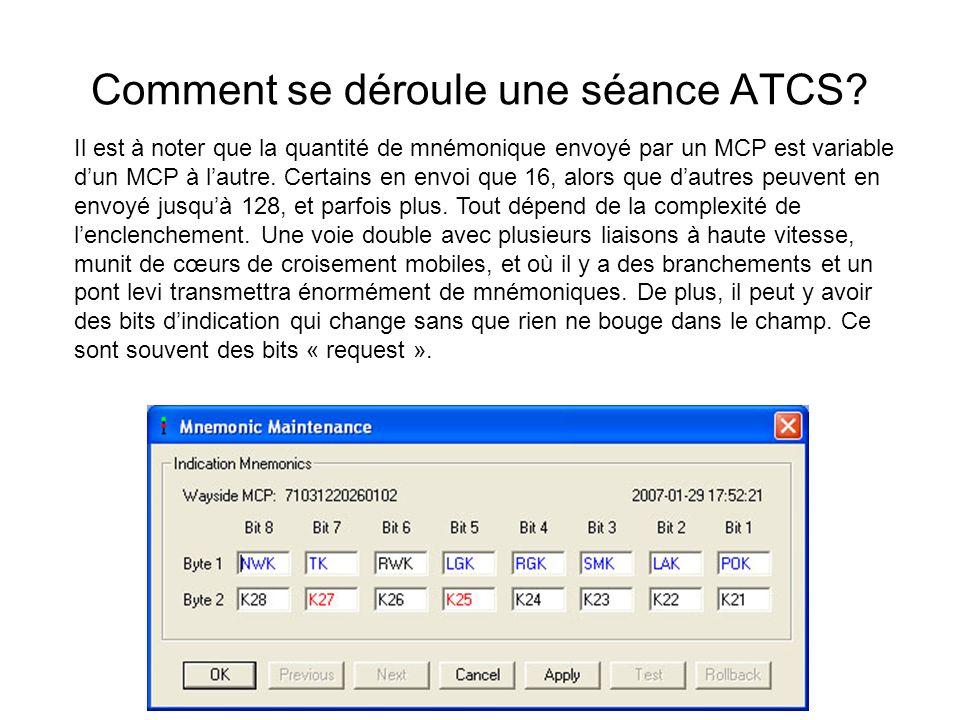 Comment se déroule une séance ATCS? Il est à noter que la quantité de mnémonique envoyé par un MCP est variable dun MCP à lautre. Certains en envoi qu