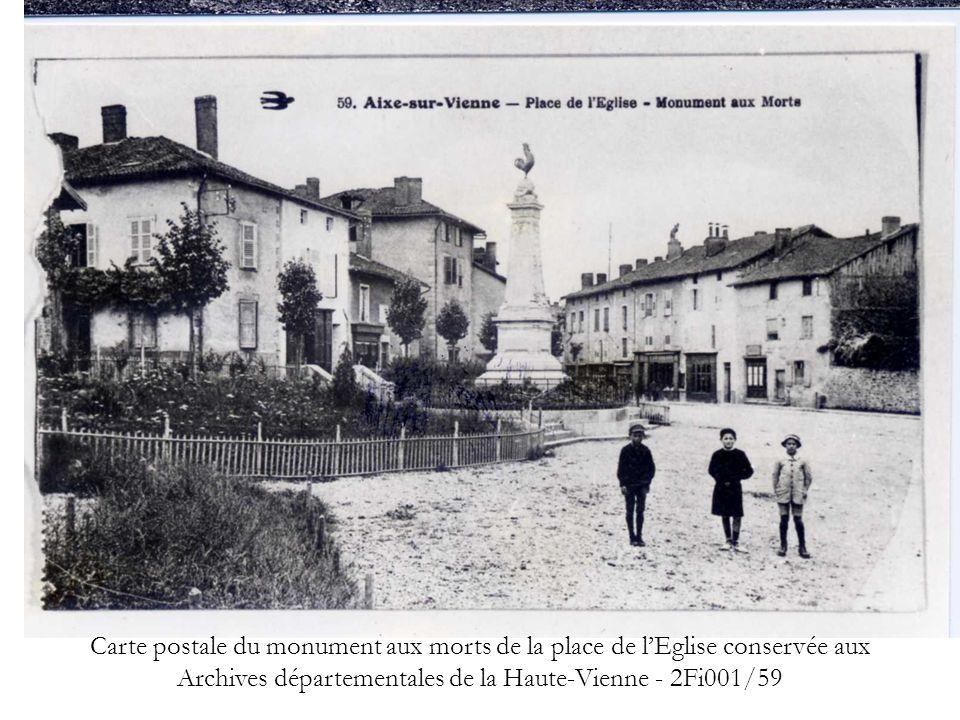 UN MONUMENT AUX MORTS : UNE VOLONTÉ MUNICIPALE Extrait des registres des délibérations du Conseil municipal dAixe-sur- Vienne du 16 juillet 1922, conservé aux Archives départementales de la Haute-Vienne - 2 O 54.