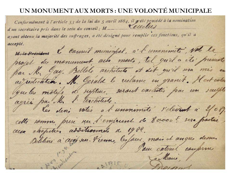 UN MONUMENT AUX MORTS : UNE VOLONTÉ MUNICIPALE Extrait des registres des délibérations du Conseil municipal dAixe-sur- Vienne du 16 juillet 1922, cons