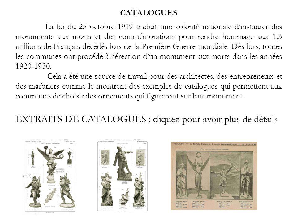 CATALOGUES La loi du 25 octobre 1919 traduit une volonté nationale dinstaurer des monuments aux morts et des commémorations pour rendre hommage aux 1,