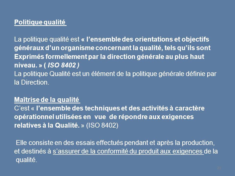 Politique qualité La politique qualité est « lensemble des orientations et objectifs généraux dun organisme concernant la qualité, tels quils sont Exp