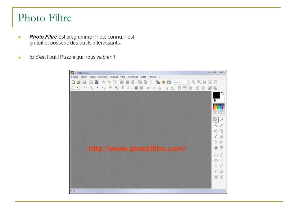Photo Filtre Photo Filtre est programme Photo connu. Il est gratuit et possède des outils intéressants. Ici c'est l'outil Puzzle qui nous va bien ! ht