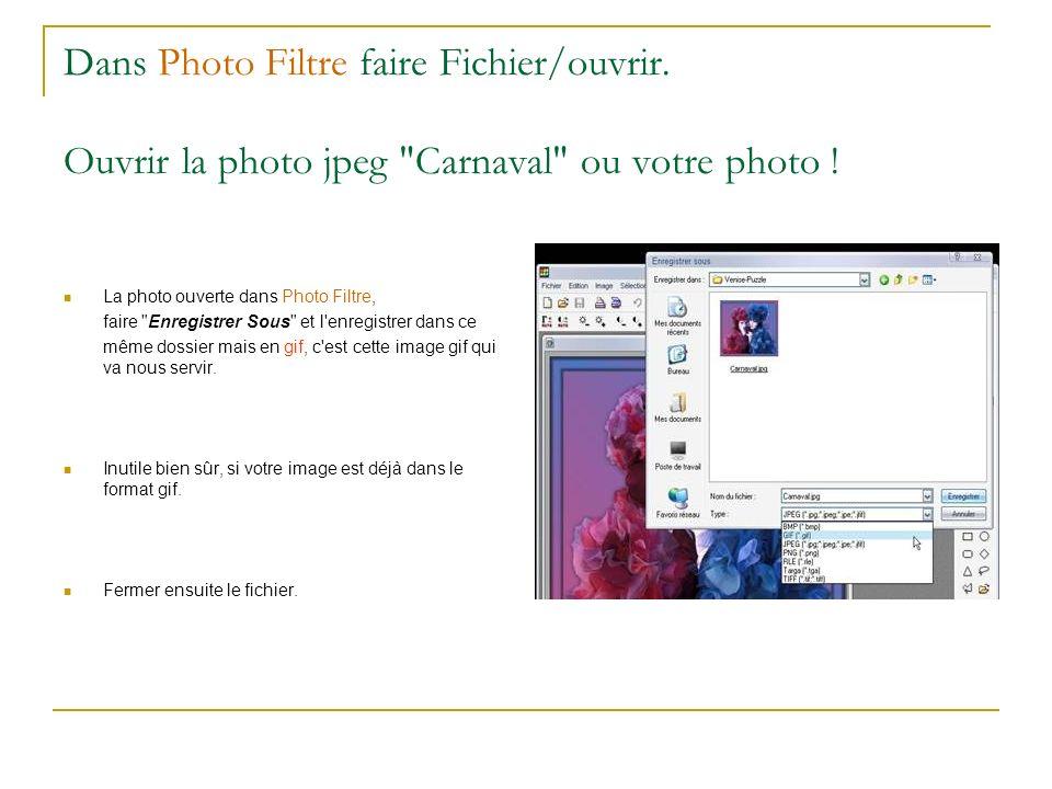 Dans Photo Filtre faire Fichier/ouvrir. Ouvrir la photo jpeg