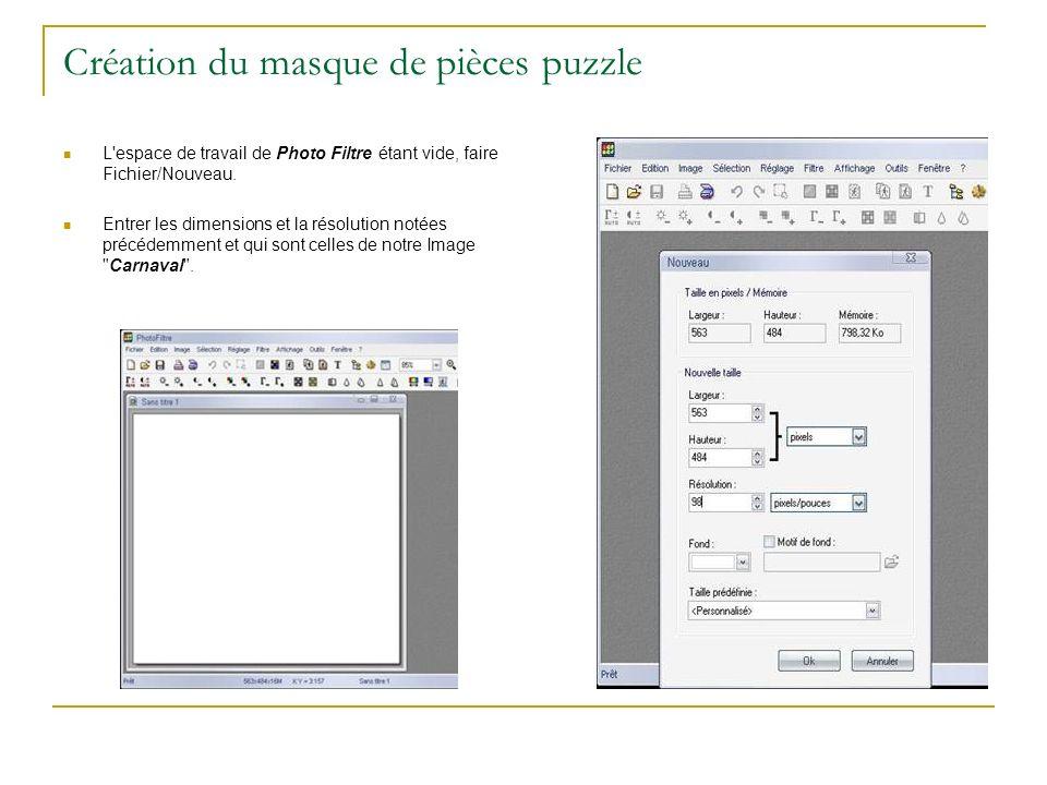 Création du masque de pièces puzzle L'espace de travail de Photo Filtre étant vide, faire Fichier/Nouveau. Entrer les dimensions et la résolution noté