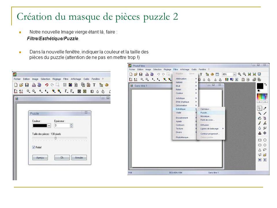 Création du masque de pièces puzzle 2 Notre nouvelle Image vierge étant là, faire : Filtre/Esthétique/Puzzle. Dans la nouvelle fenêtre, indiquer la co