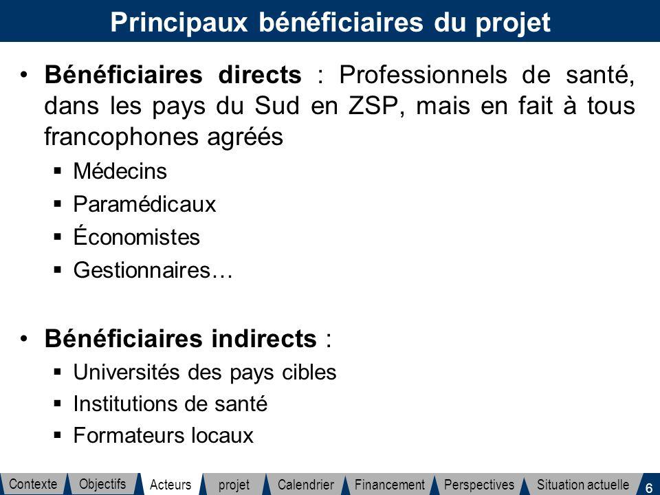 6 Principaux bénéficiaires du projet Bénéficiaires directs : Professionnels de santé, dans les pays du Sud en ZSP, mais en fait à tous francophones ag
