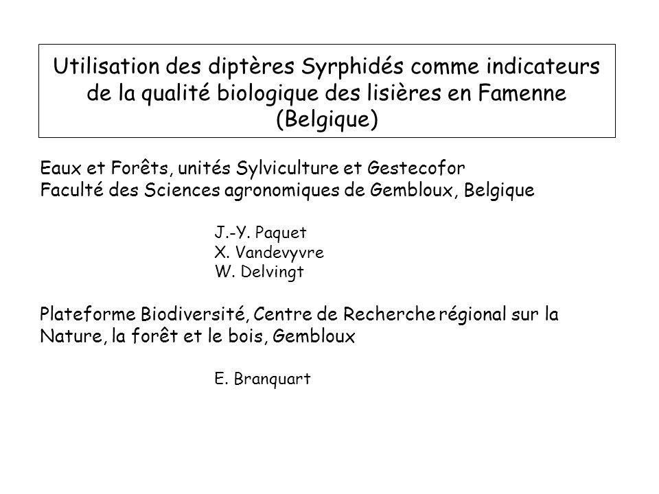 Utilisation des diptères Syrphidés comme indicateurs de la qualité biologique des lisières en Famenne (Belgique) Eaux et Forêts, unités Sylviculture e