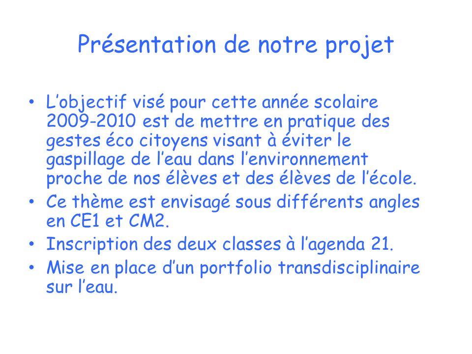 Présentation de notre projet Lobjectif visé pour cette année scolaire 2009-2010 est de mettre en pratique des gestes éco citoyens visant à éviter le g
