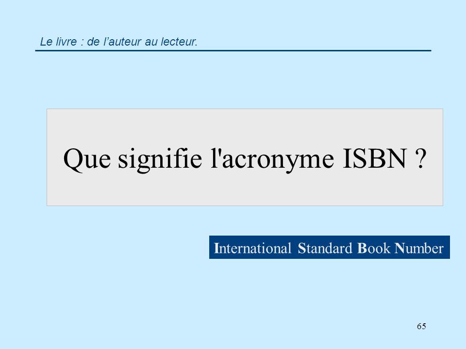 65 Que signifie l acronyme ISBN .