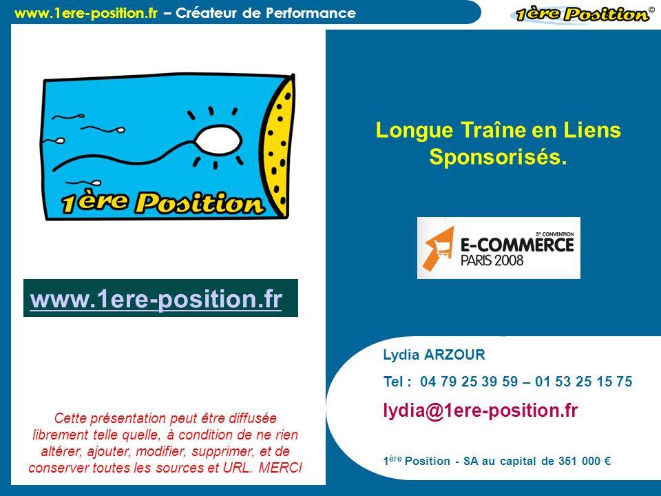www.1ere-position.fr – Créateur de Performance Lydia ARZOUR Tel : 04 79 25 39 59 – 01 53 25 15 75 lydia@1ere-position.fr 1 ère Position - SA au capita
