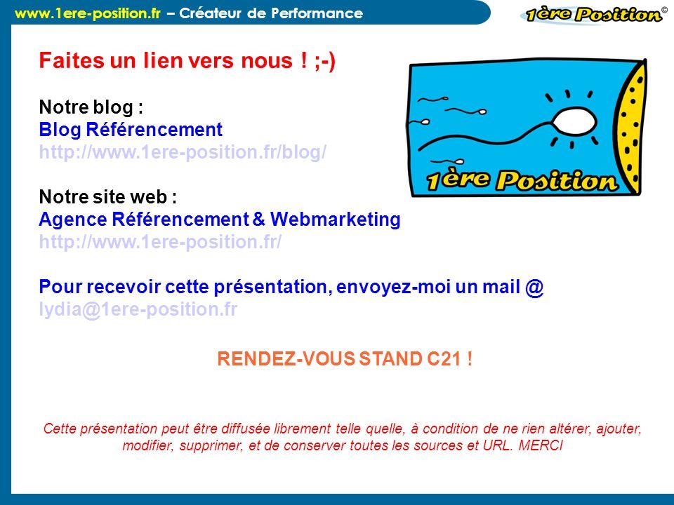 www.1ere-position.fr – Créateur de Performance Faites un lien vers nous ! ;-) Notre blog : Blog Référencement http://www.1ere-position.fr/blog/ Notre