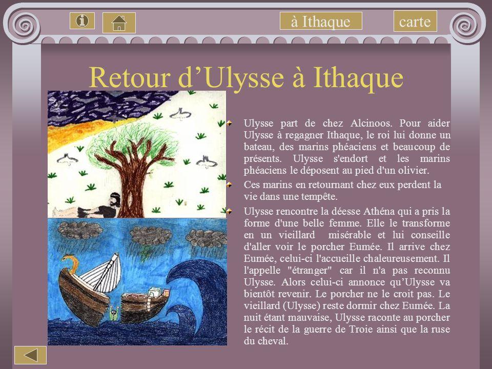 A Ithaque Cliquez en dessous pour savoir ce qui se passe à Ithaque Le retour à Ithaque La tapisserie de Pénélope Le chien Argos Le lit nuptial Lépreuv