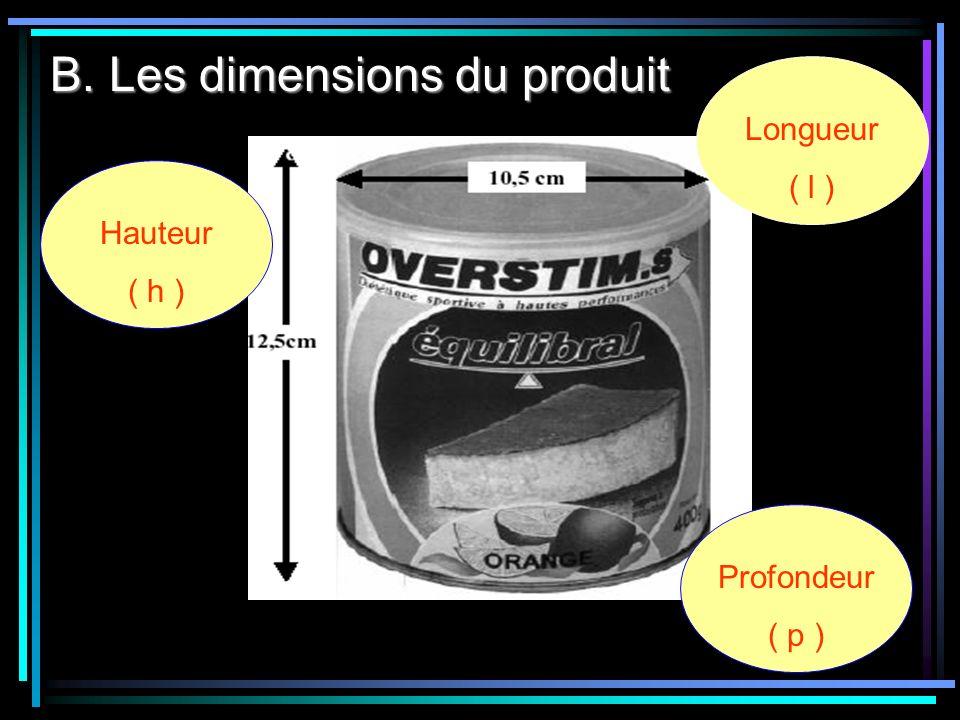 B. Les dimensions du produit Hauteur ( h ) Profondeur ( p ) Longueur ( l )