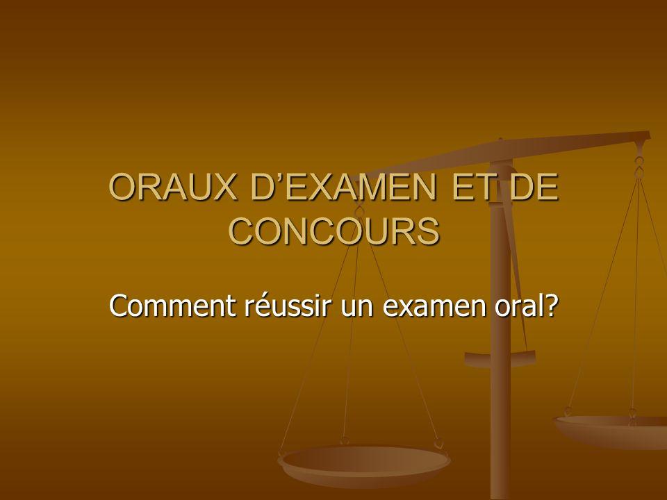 ORAUX DEXAMEN ET DE CONCOURS Comment réussir un examen oral?