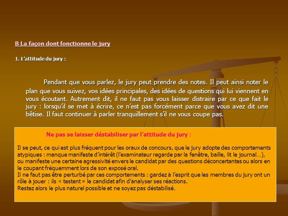 3. Les questions éventuelles du jury : Les questions que pose le jury peuvent avoir plusieurs objets : Les questions permettant de préciser des points