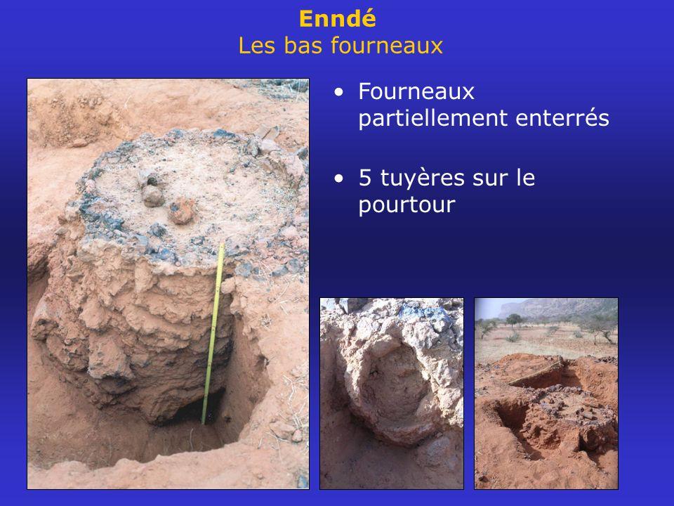 Enndé Les bas fourneaux Fourneaux partiellement enterrés 5 tuyères sur le pourtour