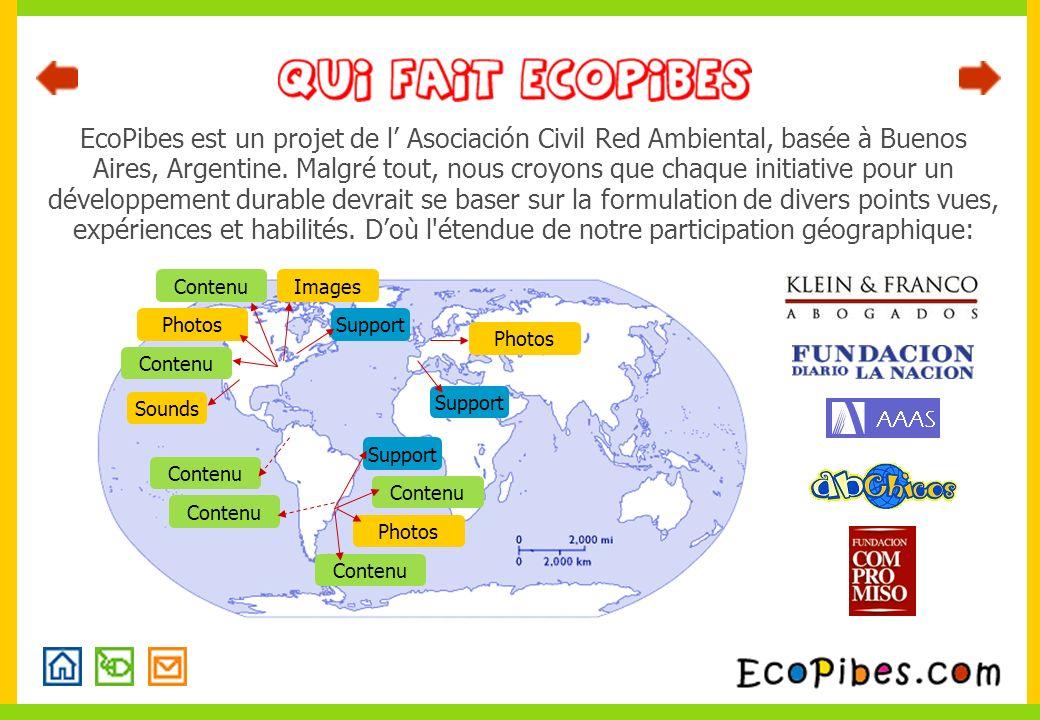 EcoPibes est un projet de l Asociación Civil Red Ambiental, basée à Buenos Aires, Argentine. Malgré tout, nous croyons que chaque initiative pour un d