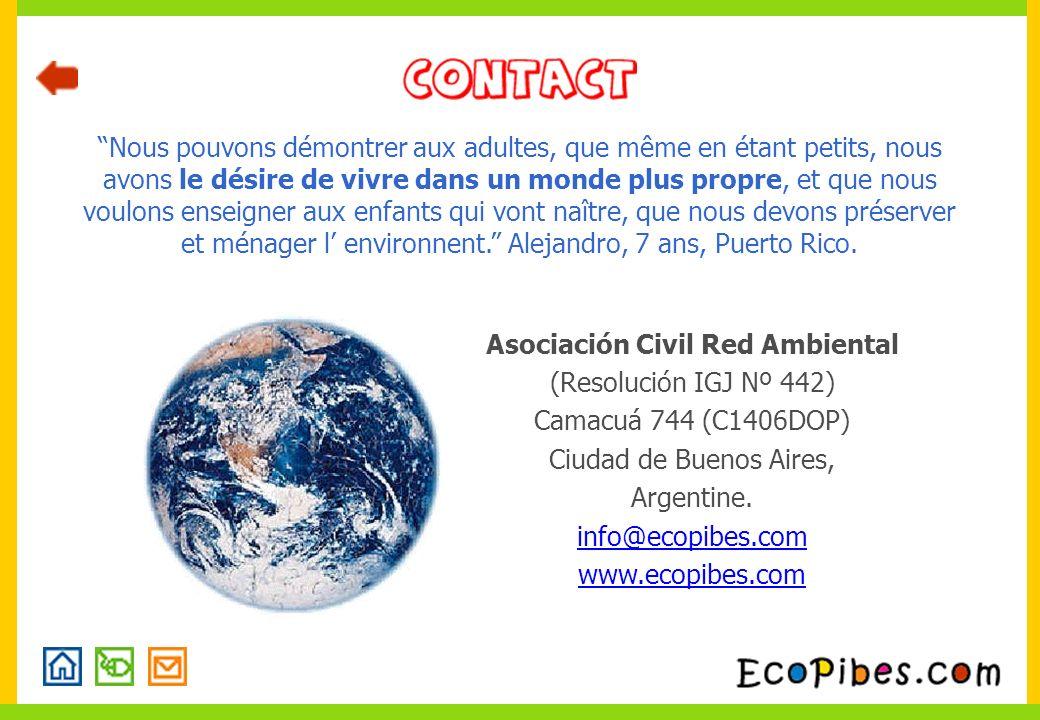 Asociación Civil Red Ambiental (Resolución IGJ Nº 442) Camacuá 744 (C1406DOP) Ciudad de Buenos Aires, Argentine. info@ecopibes.com www.ecopibes.com No