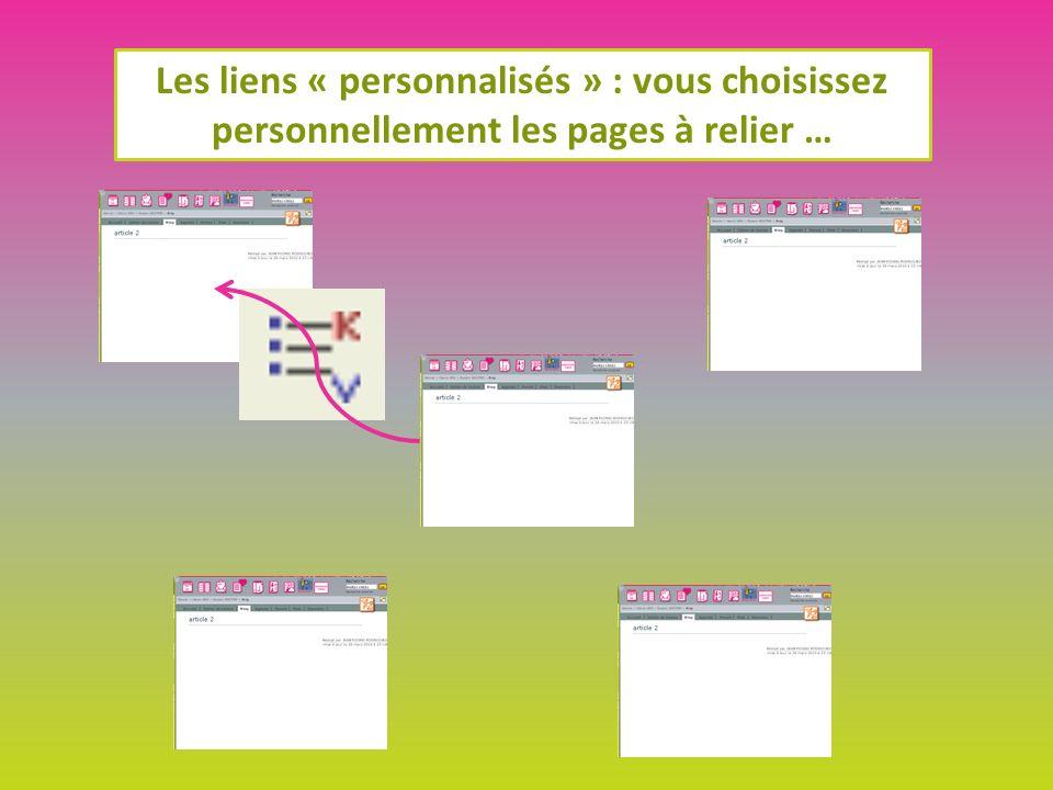 Les liens « personnalisés » : vous choisissez personnellement les pages à relier …
