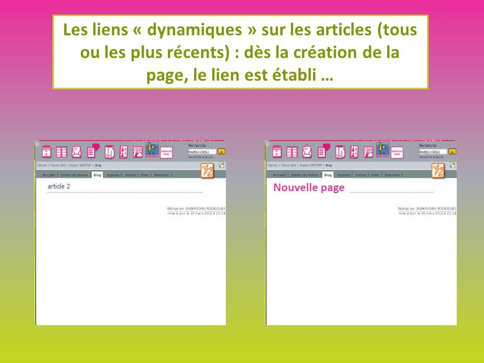 Les liens « dynamiques » sur les articles (tous ou les plus récents) : dès la création de la page, le lien est établi … Nouvelle page