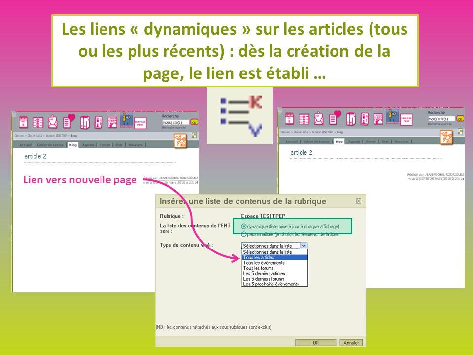 Les liens « dynamiques » sur les articles (tous ou les plus récents) : dès la création de la page, le lien est établi … Lien vers nouvelle page