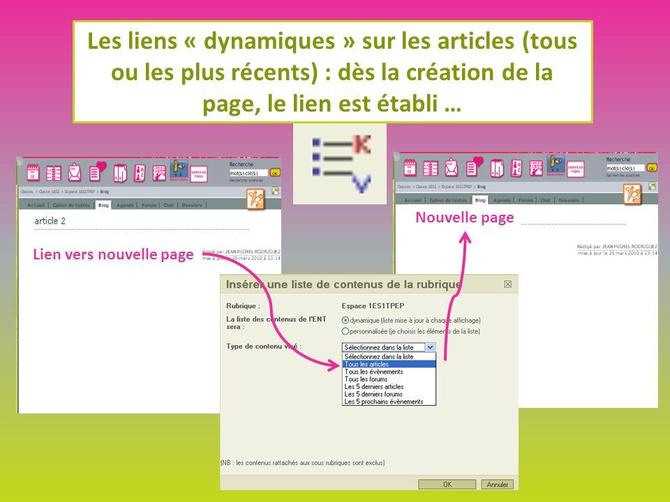 Les liens « dynamiques » sur les articles (tous ou les plus récents) : dès la création de la page, le lien est établi … Nouvelle page Lien vers nouvelle page
