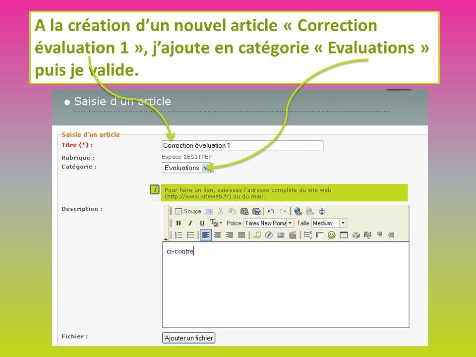 A la création dun nouvel article « Correction évaluation 1 », jajoute en catégorie « Evaluations » puis je valide.