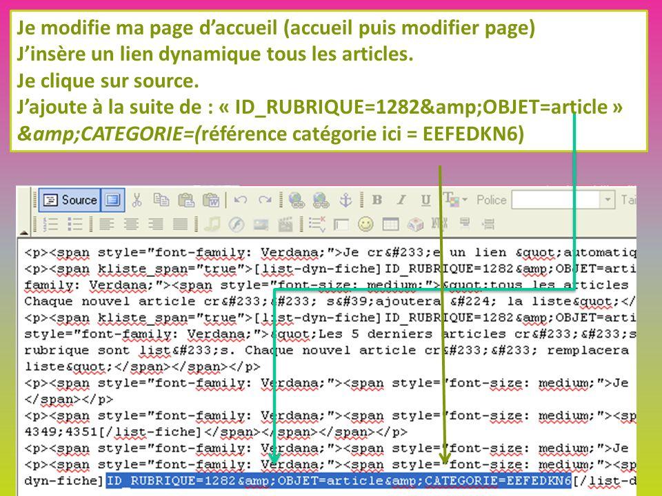 Je modifie ma page daccueil (accueil puis modifier page) Jinsère un lien dynamique tous les articles.