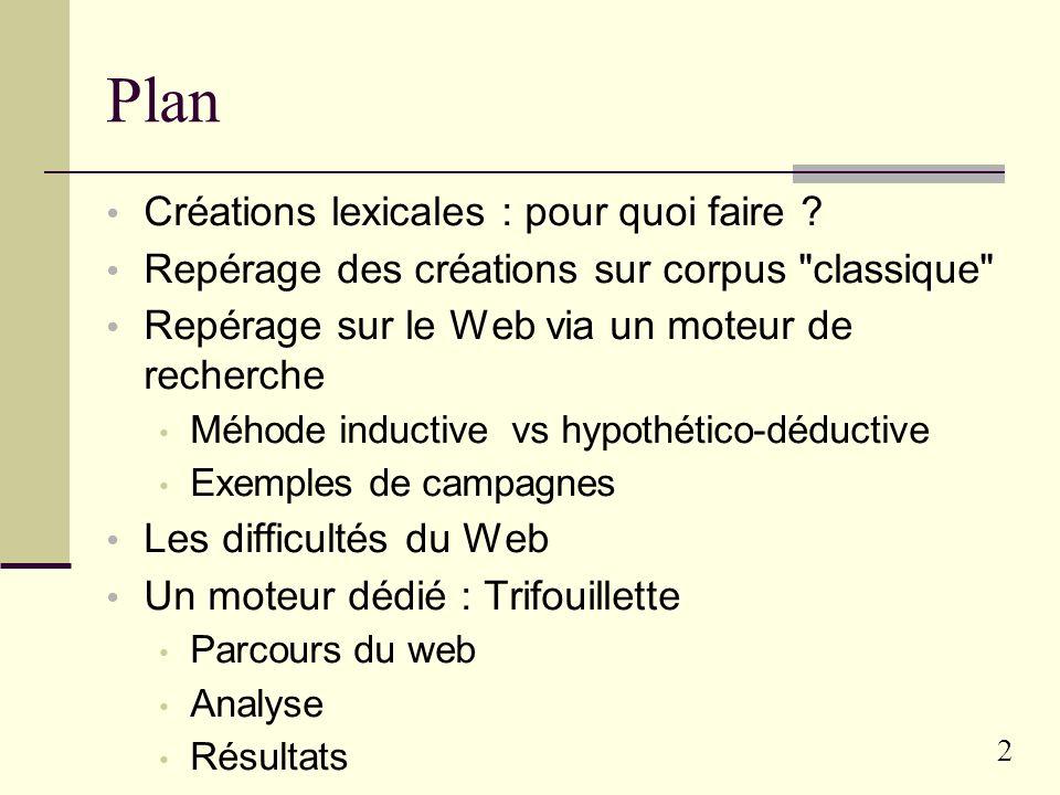 Repérage automatique de nouvelles formes lexicales sur le Web Franck SAJOUS, Ludovic TANGUY ERSS / UTM Séminaire TAL IRIT-ERSS12 Janvier 2006