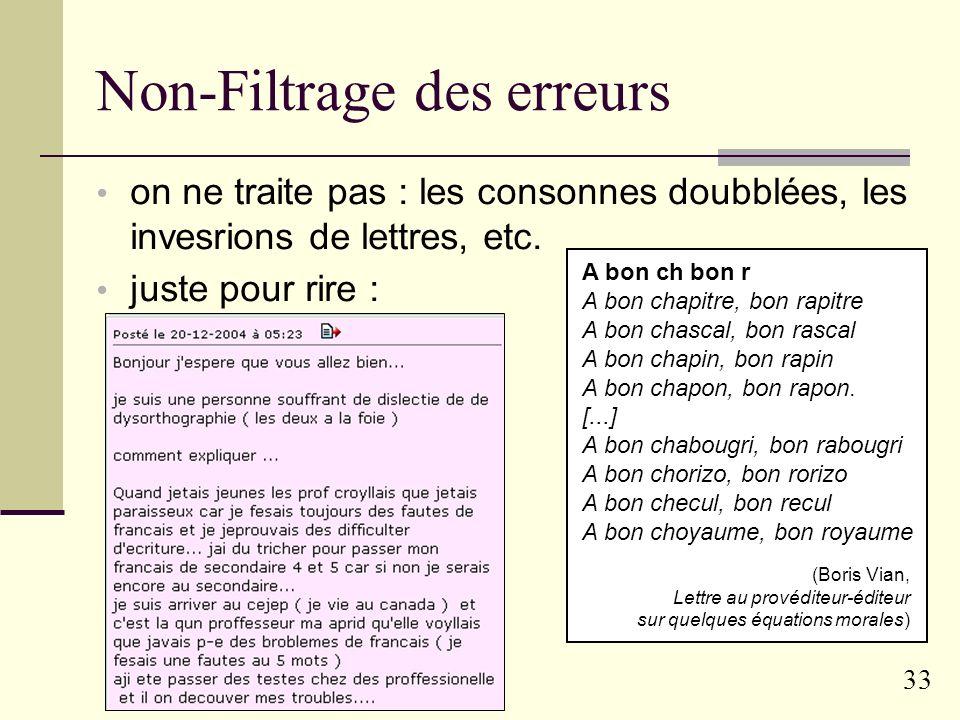 32 Filtrage des erreurs recoller les morceaux : mot1mot2 trifouillette mais : ilarrive d Angers (apostrophe oubliée) angers thecompany toits gave chairman contexte : anglais .