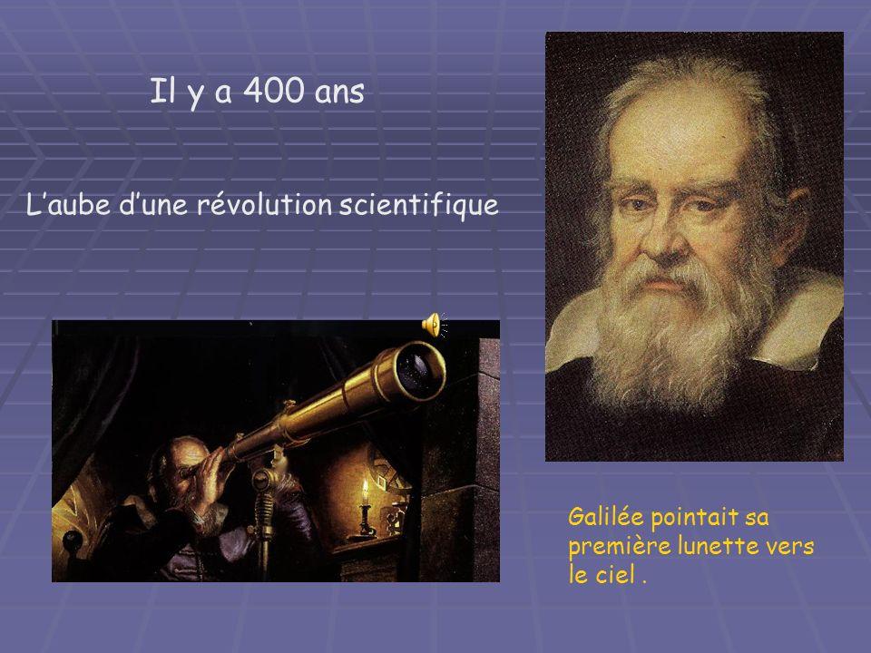 Il y a 400 ans Laube dune révolution scientifique Galilée pointait sa première lunette vers le ciel.