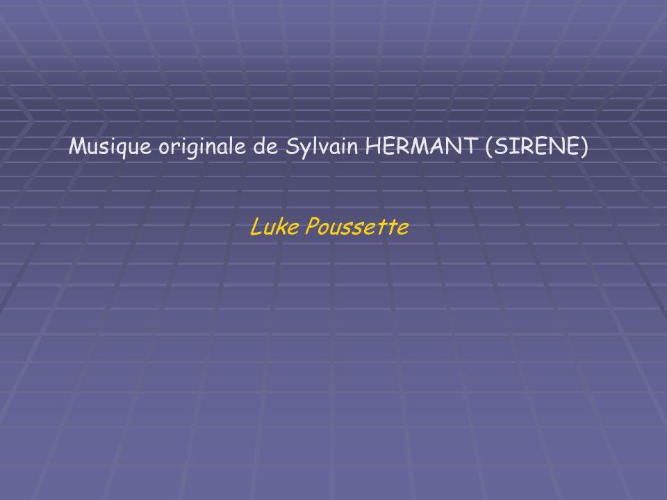 Musique originale de Sylvain HERMANT (SIRENE) Luke Poussette