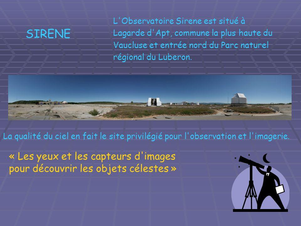 SIRENE L'Observatoire Sirene est situé à Lagarde d'Apt, commune la plus haute du Vaucluse et entrée nord du Parc naturel régional du Luberon. La quali