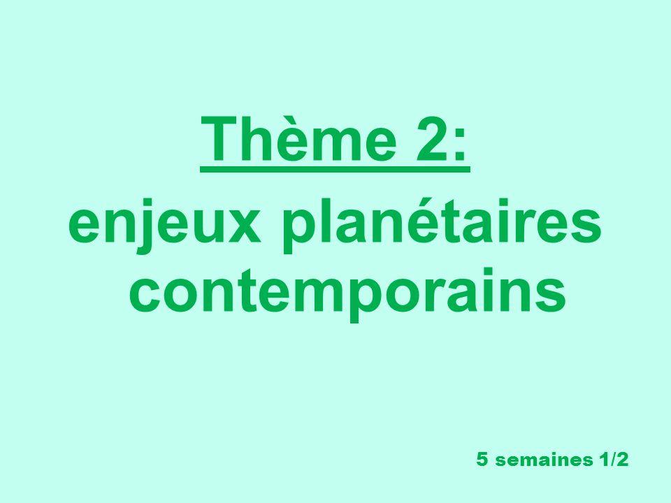 Thème 2: enjeux planétaires contemporains 5 semaines 1/2