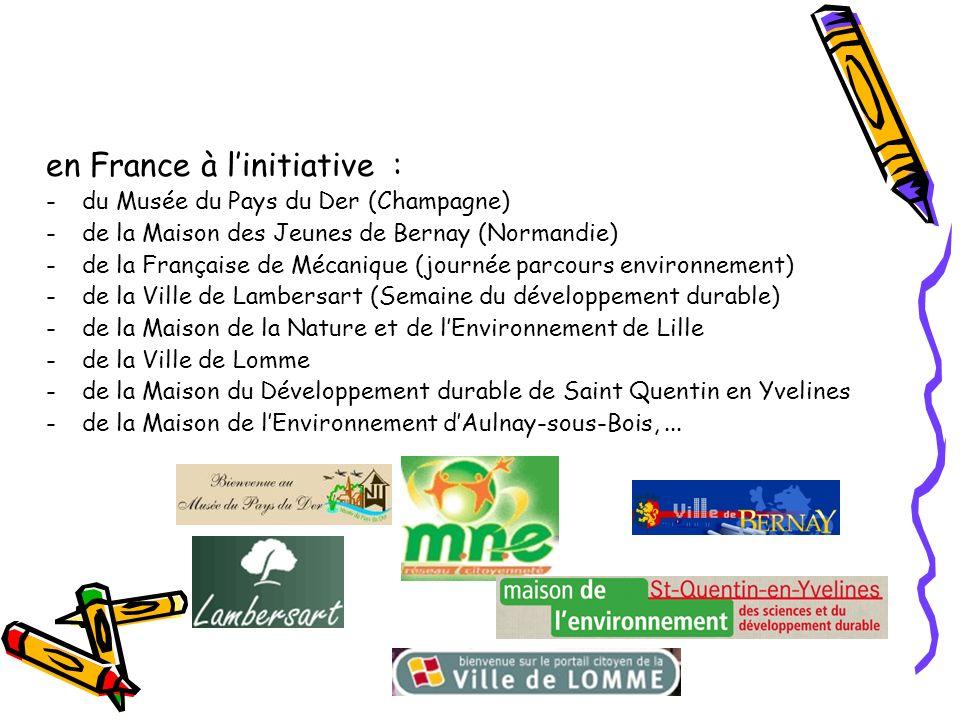 en France à linitiative : -du Musée du Pays du Der (Champagne) -de la Maison des Jeunes de Bernay (Normandie) -de la Française de Mécanique (journée p